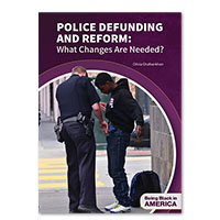 Police Defunding and Reform: What Changes Are Needed?