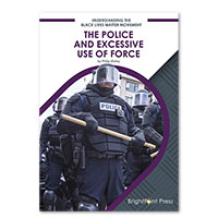 The Police and Excessive Use of Force
