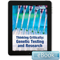 Thinking Critically: Genetic Testing and Research - eBook