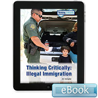 Thinking Critically: Illegal Immigration - eBook