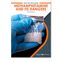 Methamphetamine and Its Dangers