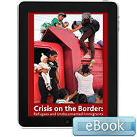 Crisis on the Border: Refugees and Undocumented Immigrants - eBook