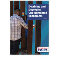 Detaining and Deporting Undocumented Immigrants