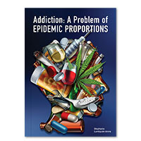 Addiction: A Problem of Epidemic Proportions