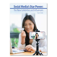 Social Media? Star Power: The New Celebrities and Influencers